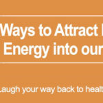 Ways to Attract Positive Energy into our Life?