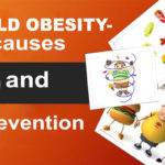 CHILD OBESITY- causes and prevention