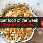 Super food: Pumpkin Seeds
