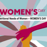 Special Nutritional Needs of Women – WOMEN'S DAY SPECIAL