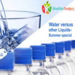 Water versus other Liquids- Summer special