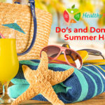 Do's and Don't's For Summer Health
