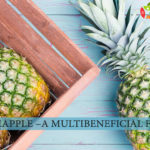 Pineapple – A Multibeneficial Fruit