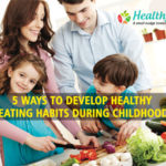 5 ways to develop healthy eating habits during childhood