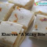 """Kharvas """"A Milky Bite"""""""