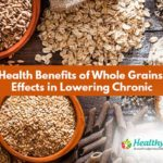 Health Benefits of Whole Grains- Effects in Lowering Risk of Chronic Diseases