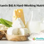 (Vitamin B6) A Hard-Working Nutrient