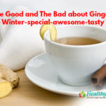 The Good and The Bad about Ginger – The Winter-special-awesome-tasty Tea