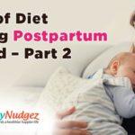 Role of Diet During Postpartum Period – Part 2