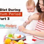 Role of Diet During Postpartum Period – Part 3